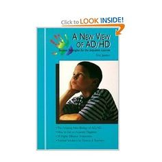 A New View of AD/HD-one of the best books for educators and parents on ADHD