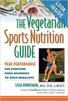 The Vegetarian Sports Nutrition Guide: Peak Performance for Everyone from Beginners to Gold Medalists Paperback