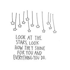quotes stars look at the stars shining stars stars that shine they... ❤ liked on Polyvore featuring text, words, fillers, quotes, doodles, backgrounds, phrase, effects, pattern and saying