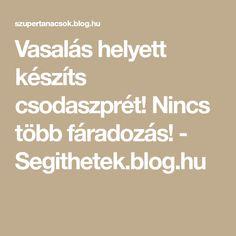 Vasalás helyett készíts csodaszprét! Nincs több fáradozás! - Segithetek.blog.hu Diy Cleaners, Life Hacks, Household, Soap, Cleaning, Blog, Creative, Basteln, Blogging
