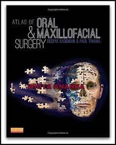 Atlas of oral and maxillofacial surgery / [editores] Deepak Kademani, Paul S. Oral Maxillofacial, Dental Braces, Dental Bridge, Free Pdf Books, Dental Hygienist, Oral Health, Surgery, Medical, Libros