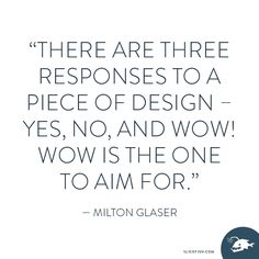 Words of Wisdom - SlickFish Studios Milton Glaser, No Response, Wisdom, Social Media, Words, Quotes, Quotations, Social Networks, Quote