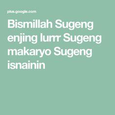 Bismillah Sugeng enjing lurrr Sugeng makaryo Sugeng isnainin Doa, Signs, Shop Signs, Sign