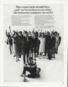 """1966 METROPOLITAN LIFE INSURANCE vintage magazine advertisement """"more people have said """"yes"""""""" ~ How come more people have said """"yes"""" to us than to any other life insurance company on earth? - More choose Metropolitan Life - millions more than any ... Life Insurance Companies, Insurance Ads, Vintage Advertisements, Vintage Ads, Hartford Insurance, Standard Insurance, Red Bus, Bank Of America, Vintage Magazines"""