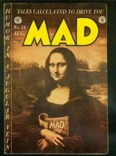 Mona Lisa on cover of MAD Magazine, Aug 1954 Mad Magazine, Magazine Covers, American Humor, Ec Comics, Mona Lisa Parody, Pop Art, Best Comic Books, Mad World, Vintage Comics
