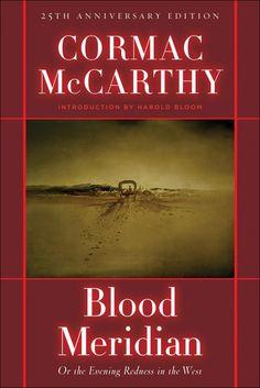 Blood Meridian. Cormac McCarthy.