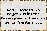 http://tecnoautos.com/wp-content/uploads/imagenes/tendencias/thumbs/real-madrid-vs-bayern-munich-merengues-y-bavaros-se-enfrentan.jpg Real Madrid. Real Madrid vs. Bayern Múnich: merengues y bávaros se enfrentan ..., Enlaces, Imágenes, Videos y Tweets - http://tecnoautos.com/actualidad/real-madrid-real-madrid-vs-bayern-munich-merengues-y-bavaros-se-enfrentan/