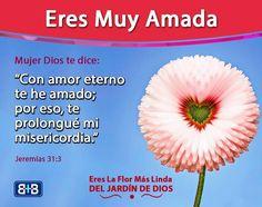 Eres muy amada, Dios te creo para  amarte y engreírte en todo..