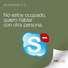 No estoy ocupado, quiero hablar con otra persona. #netzug #skype