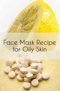 Face Mask Recipe for Oily Skin