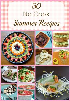 50 No Cook Summer Recipes from Growing Up Gabel - when the heat is on don't heat up your kitchen!
