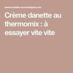 Crème danette au thermomix : à essayer vite vite