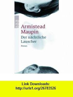 Der n�chtliche Lauscher (9783499235634) Armistead Maupin , ISBN-10: 3499235633  , ISBN-13: 978-3499235634 ,  , tutorials , pdf , ebook , torrent , downloads , rapidshare , filesonic , hotfile , megaupload , fileserve