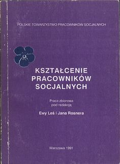 Kształcenie pracowników socjalnych, Ewa Leś i Jan Rosner (red.), Ośrodek Badań Społecznych, 1991, http://www.antykwariat.nepo.pl/ksztalcenie-pracownikow-socjalnych-ewa-les-i-jan-rosner-red-p-14416.html