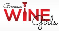About Because Wine Girls #becausewine #wine #winelover