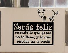 """#Vinilos  #textos  #decorativos """"Serás feliz cuando lo que ganes no te llene, y lo que pierdas no te vacíe"""""""