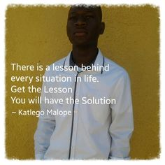 There is a lesson behind every situation in life