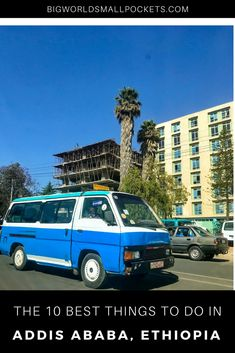 The 10 Best Things to Do in Addis Ababa, Ethiopia {Big World Small Pockets} Ethiopia Travel, Africa Travel, Best Places To Travel, Places To Visit, Ethiopia Addis Ababa, Africa Destinations, Adventures Abroad, East Africa, Travel Inspiration