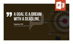 SMART Ziele für PowerPoint: Napoleon Hill (1883 – 1970): A goal is a dream with a deadline. http://www.presentationload.de/smart-ziele-vorlagen.html