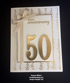 Stampin Up Large Numbers Anniversary Card Idea- Rosanne Mulhern 50th Anniversary Cards, 50th Anniversary Decorations, Anniversary Crafts, Golden Wedding Anniversary, Anniversary Funny, Happy Birthday Cards, Happy Birthdays, Birthday Greetings, Birthday Wishes