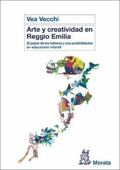 Arte y creatividad en Reggio Emilia  Prólogo del libro realizado por Alfredo Hoyuelos