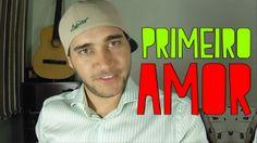 PRIMEIRO AMOR - PAIXÃO - SOFRER