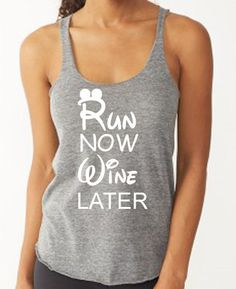 Run Now Wine Later. Disney Tank. Workout Tank. by FitGirlClothing, $25.00