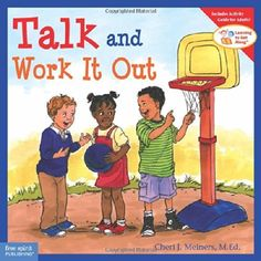Talk and Work It Out (Learning to Get Along®), http://www.amazon.com/dp/1575421763/ref=cm_sw_r_pi_awdm_joXvub01YKK7Z -for Buddy and Rhenna (basically any books from this series would be great!)