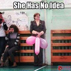 She Has No Idea