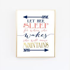 """""""Let her sleep, for when she wakes she will move mountains"""". A quote from Shakespeare. This adorable print is perfect for the navy and coral themed nursery. Perfect for the little girl's room. This is"""