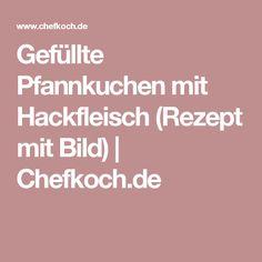 Gefüllte Pfannkuchen mit Hackfleisch (Rezept mit Bild)   Chefkoch.de