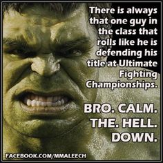 You won't like me when I am angry!