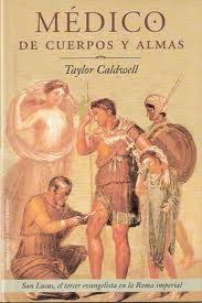 Médico de cuerpos y almas, Taylor Caldwell