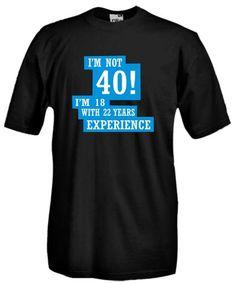 Settantallora - T-shirt Maglietta J851 Non ho 40 anni ma 18 con 22 di Esperienza Taglia XL