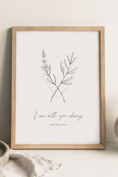 """""""I am with you always"""" Matthew 28:20 bible verse wall art is perfect to hang in nursery, kids rooms, or playrooms. Minimal christian nursery decor with floral line art. #ChristianNursery #NurseryScripture Fathers Day Bible Verse, Nursery Bible Verses, Bible Verse Wall Art, Printable Bible Verses, Baby Room Wall Art, Nursery Wall Decor, Nursery Art, Christian Decor, Christian Wall Art"""