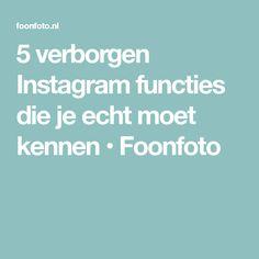 5 verborgen Instagram functies die je echt moet kennen • Foonfoto
