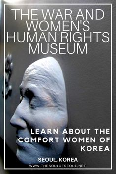 The War & Women's Human Rights Museum, Seoul, Korea: This museum in Mapo-gu, Seoul offers a chance to learn about the comfort women or halmoni and their struggle to survive and educate. Visit the War & Women's Human Rights Museum to support and learn the history in Korea.