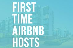 What should you consider before hosting on Airbnb? A majority of Airbnb hosts are rookies with no previous hospitality experience.