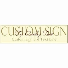 Let your imagination run wild. Design your own Custom Sign with popular Text Overlay style. Start with a last name, place, profession or event. Then add first names, a favorite quote or date. You can add as many lines as you like and choose the typestyles and colors. Painted pine boards are available in a variety of colors and sizes.