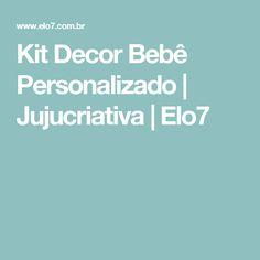 Kit Decor Bebê Personalizado | Jujucriativa | Elo7