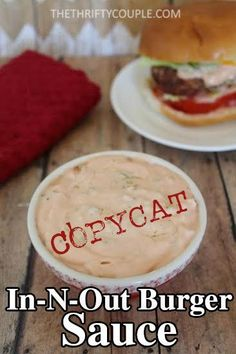 DIY In-N-Out Burger Sauce - The Secret Is Out With This Copycat Recipe