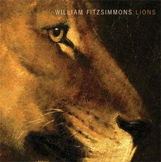 William Fitzsimmons Lions (Nettwerk) 3 stars out of 5 stars It's difficult to listen to William Fitzsimmons and not conjure up visions of Nick Drake. William Fitzsimmons, Nick Drake, American Songs, Death Cab For Cutie, Tegan And Sara, Cassette, News Track, Grateful Dead, Lp Vinyl
