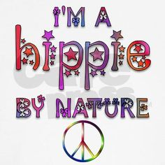 Hippie by Nature :)