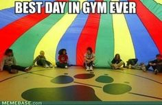 For everyone on Pinterest, Parachute day!  But for me, Parachute day :(  In gym class I ran under the parachute when we were supposed to be outside it, and I got in big trouble.  Our gym teacher made me sit on the bleachers and I held back tears while everyone else played and had fun.  Worst day in gym, ever.  For me anyway.