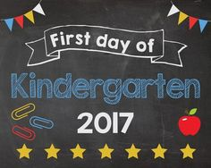 First Day of Kindergarten 2017 sign. PRINTABLE. 1st day of kindergarten. 1st day of School chalkboard. school poster. photo prop. back to school