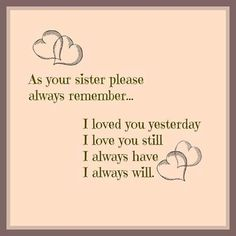 Shirl, my love for you is stronger today than in all our 40 years that we shared together as sisters.  I miss my best friend.  R.I.P. January 7, 1940 - October 30, 1988.   ♥ ♥ ♥