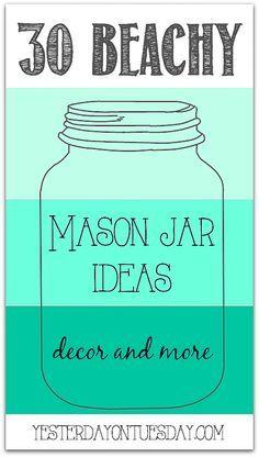 Thirty Beachy Mason Jar Ideas for decor, parties, memory keeping and more, Nautical and beach summer themed ideas.. Mason Jar Gifts, Mason Jar Diy, Beach Mason Jars, Gift Jars, Bottles And Jars, Glass Jars, Mason Jar Projects, Beach Room, Ball Jars