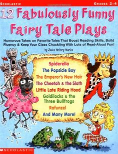 12 Fabulously Funny Fairy Tale Plays: Humorous Takes on Favorite Tales That Boost Reading Skills, Build Fluency & Keep Your Class Chuckling With Lots of Read-Aloud Fun! by Justin Mccory Martin,http://www.amazon.com/dp/0439153891/ref=cm_sw_r_pi_dp_utAEsb0G8PKZ7BSQ