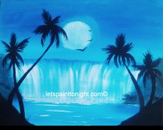Tropical an acrylic painting of a beautiful blue waterfall Silhouetted by palm trees.  Join us no painting experience is required.