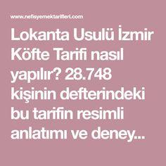 Lokanta Usulü İzmir Köfte Tarifi nasıl yapılır? 28.748 kişinin defterindeki bu tarifin resimli anlatımı ve deneyenlerin fotoğrafları burada. Yazar: Yeliz'in Tatlı Mutfağı